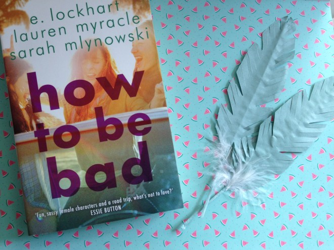 Book Review: How to Be Bad – E  Lockhart, Lauren Myracle