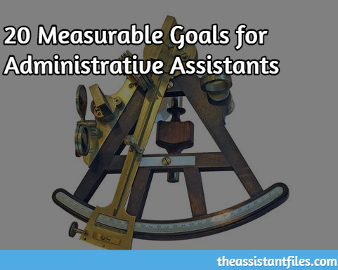 20 Measurable Goals for Administrative Assistants | The