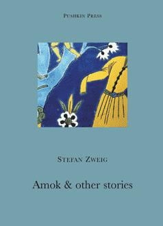 Stefan Zweig: Amok and other stories