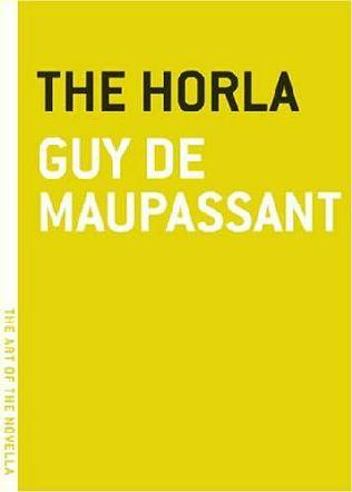 Guy de Maupassant: The Horla