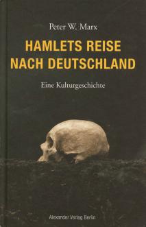 Peter W. Marx, Hamlets Reise nach Deutschland