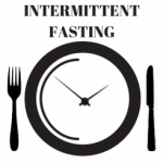 What is Intermittent Fasting and How is it Done?