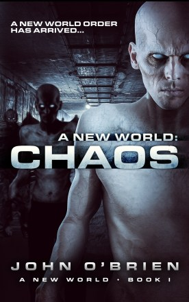 A New World: Chaos by John O'Brien | A Post-Apocalyptic Zombie Series