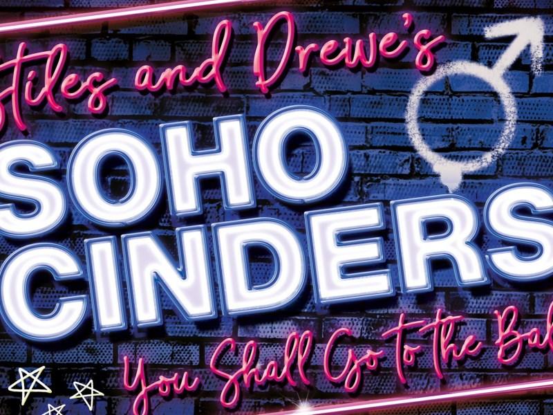 LUKE BAYER & MILLIE O'CONNELL ANNOUNCED FOR SOHO CINDERS