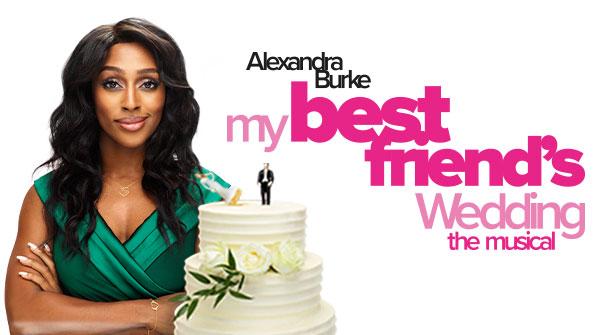 MY BEST FRIEND'S WEDDING MUSICAL ANNOUNCED – STARRING ALEXANDRA BURKE