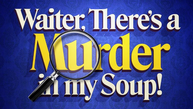 WAITER, THERE'S A MURDER IN MY SOUP! – A MURDER MYSTERY DINING EXPERIENCE FROM FAT RASCAL THEATRE ANNOUNCED