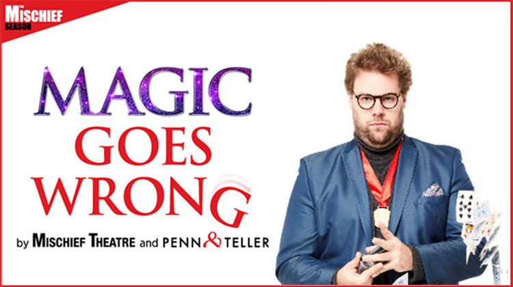 MISCHIEF THEATRE'S MAGIC GOES WRONG WEST END EXTENSION ANNOUNCED