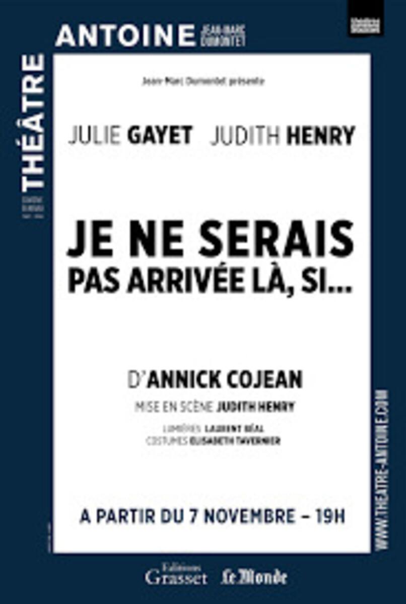 Je Ne Serais Pas Arrivée Là Si : serais, arrivée, Serai, Arrivée, Si..., Théâtre, Antoine, Simone, Berriau, Archive, 08.04.2021