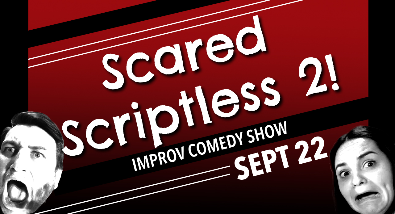 Scared Scriptless 2!
