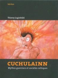Cuchulainn :Mythes guerriers et sociétés celtiques.INFOLIO EDITIONS (138 pages)Thierry Luginbühl