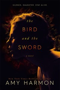 Audiobook Review of The Bird and the Sword by Amy Harmon