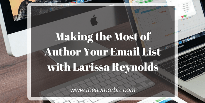 TAB114: Making the Most Your Author Email List with Larissa Reynolds