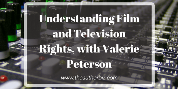 TAB124:  Understanding Film and Television Rights, with Valerie Peterson