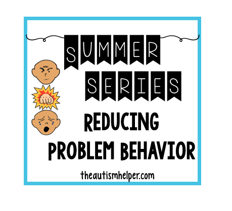 Summer Series: Reducing Problem Behavior
