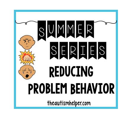 Summer Series: Reducing Problem Behavior