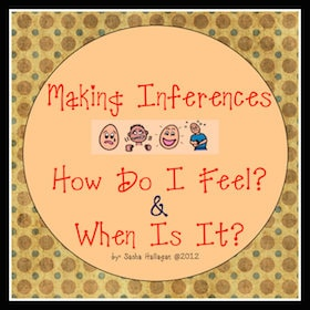 Making Inferences {How Do I Feel? & When Is It?}