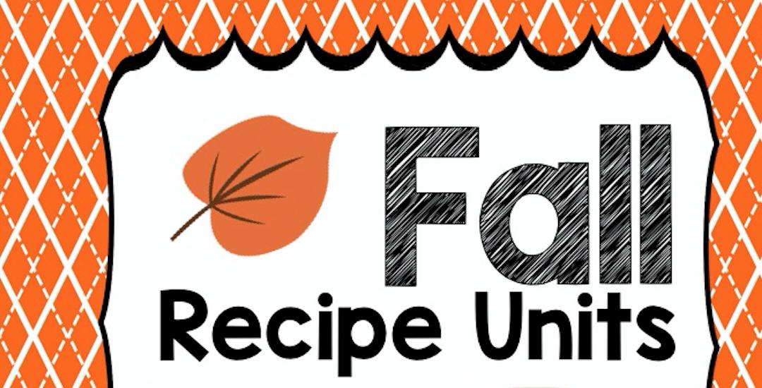 Fall Recipe Units