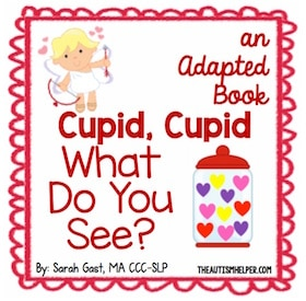 Cupid, Cupid – What Do You See? {an Adapted Book}
