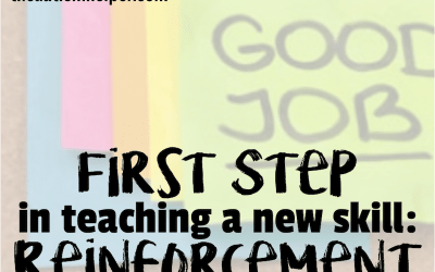 Why Reinforcement is the First Thing to Consider When Teaching a New Skill