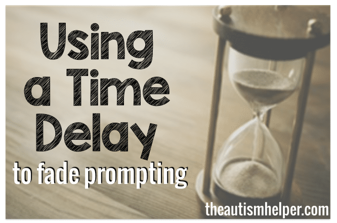 Using Time Delay to Fade Prompting