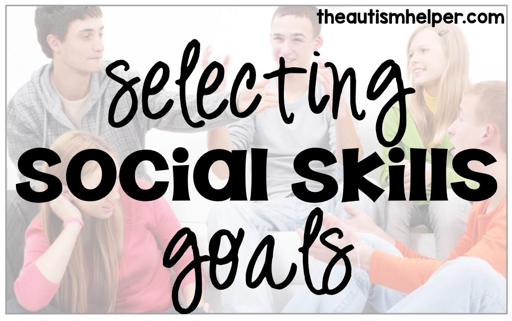 Choosing Social Skills Goals