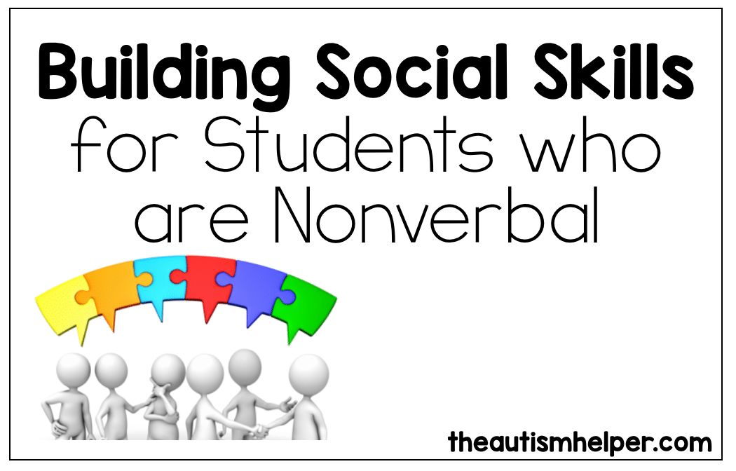 Building Social Skills with Students Who Are Nonverbal
