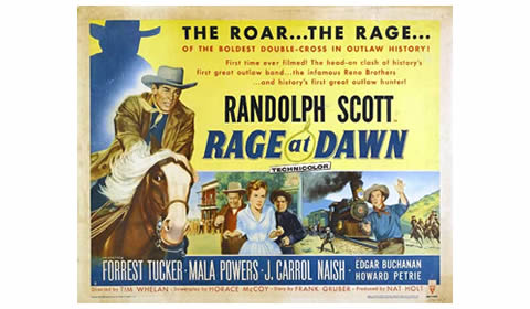 Rage At Dawn, the 1955 film based on the Reno gang.