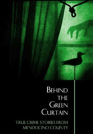 Behind The Green Curtain Anderson Valley Advertiser