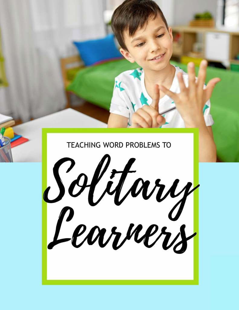 How to teach word problems to solitary learners