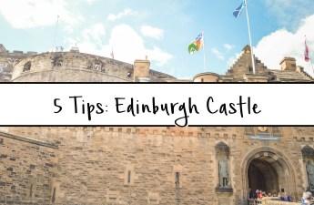 Tips for Visiting Edinburgh Castle