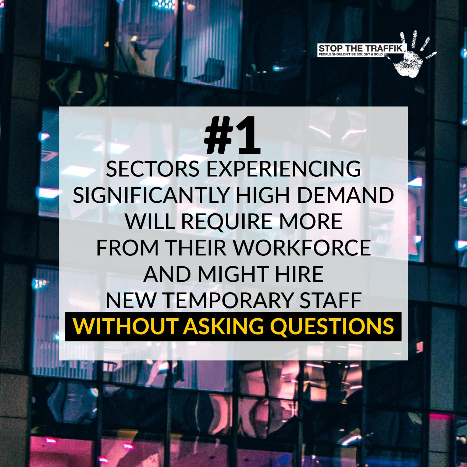 Sectors experiencing significantly high-demand will demand more from their workforce and might hire new temporary staff without asking questions.