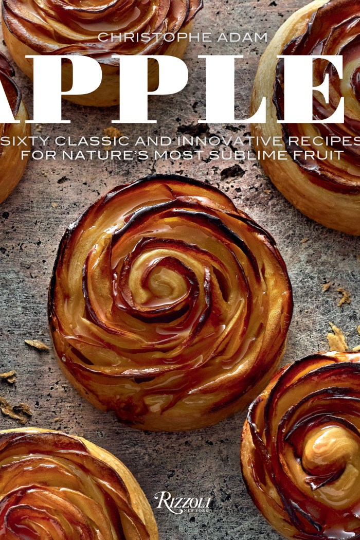 Apples: Sixty Classic and Innovative Recipes for Nature's Most Sublime Fruit   Christophe Adam