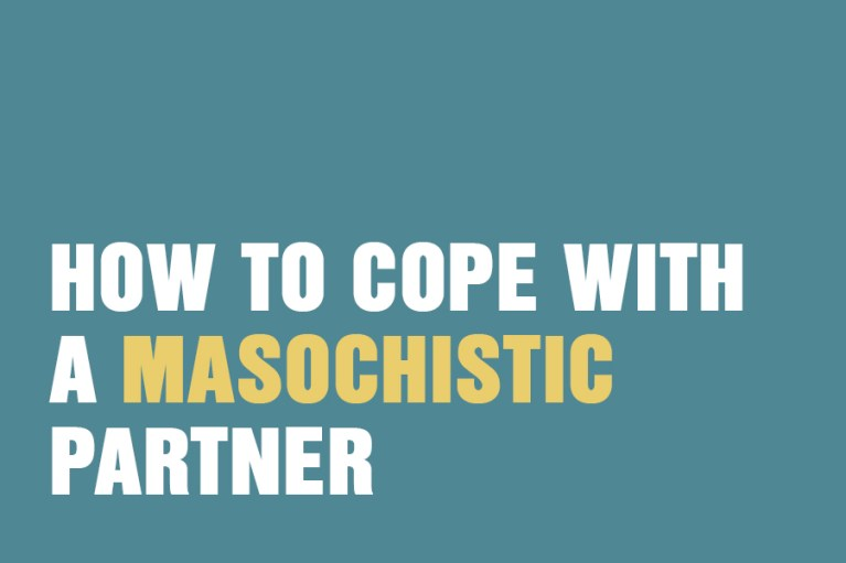 How To Cope With A Masochistic Partner