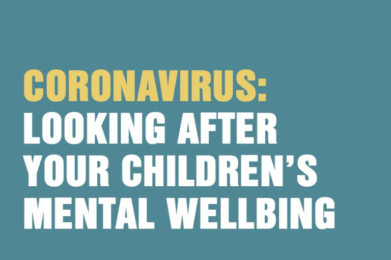Coronavirus: Looking After Your children's Mental Wellbeing