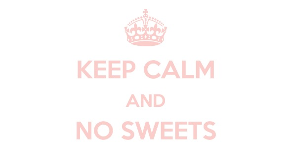 keep-calm-nosweets