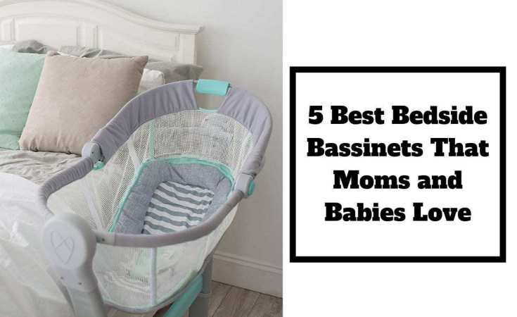 5 Best Bedside Bassinets That Moms and Babies Love