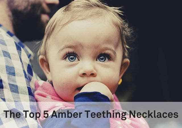 The Top 5 Amber Teething Necklaces
