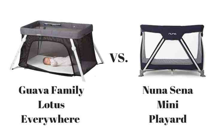 Guava Family Lotus Everywhere Travel Crib vs. The Nuna Sena Mini Playard Travel Crib