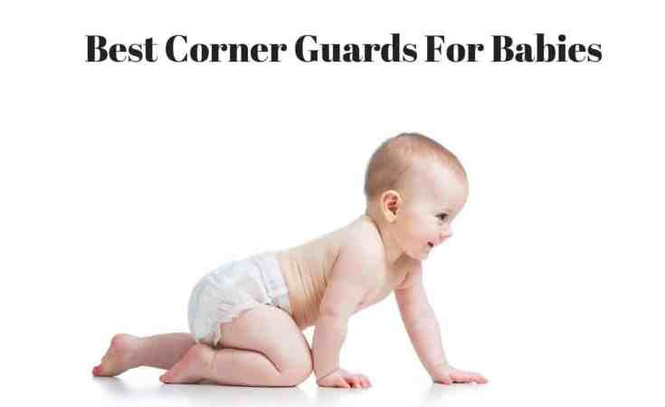 Best Corner Guards For Babies