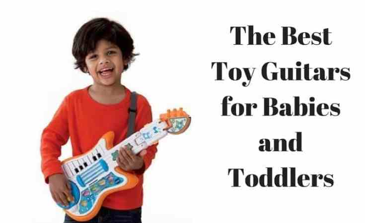 The Best Toy Guitars for Babies and Toddlers