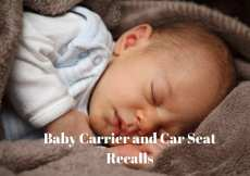 Baby Carrier and Car Seat Recalls