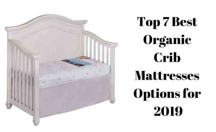 Top 7 Best Organic Crib Mattresses Options for 2019