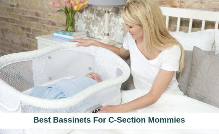 Best Bassinets For C-Section Mommies