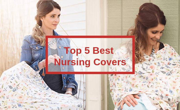 Top 5 Best Nursing Covers