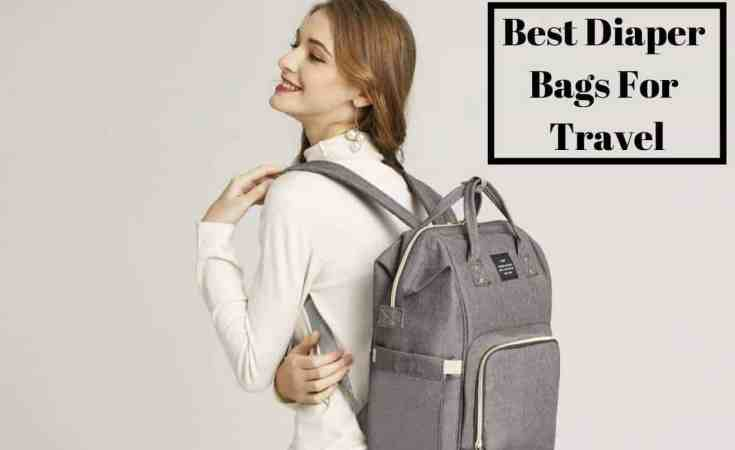 Best Diaper Bags For Travel