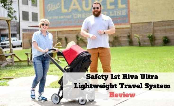 Safety 1st Riva Ultra Lightweight Travel System Review