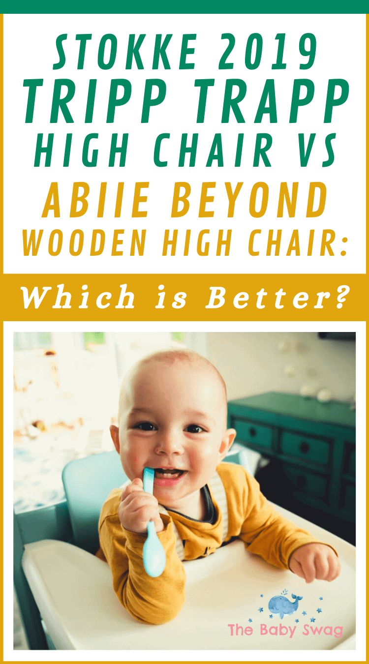Stokke 2019 Tripp Trapp High Chair vs Abiie Beyond Wooden High Chair: Which Is Better?