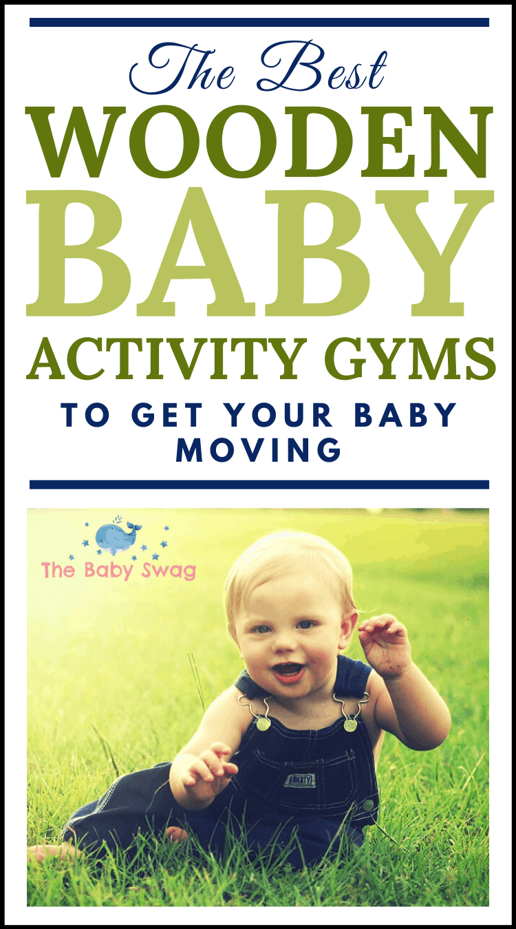 The Best Wooden Baby Activity Gyms To Get Your Baby Moving