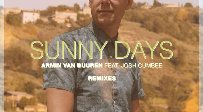 ARMIN VAN BUUREN'S 'SUNNY DAYS' GETS BLAZING REMIXES FROM TRITONAL, MIKE HAWKINS, JAY HARDWAY AND TOM SWOON