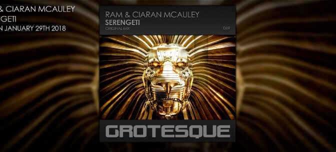 "Grotesque's headhoncho RAM teams up with Ireland's own Ciaran McAuley for ""Serengeti"""